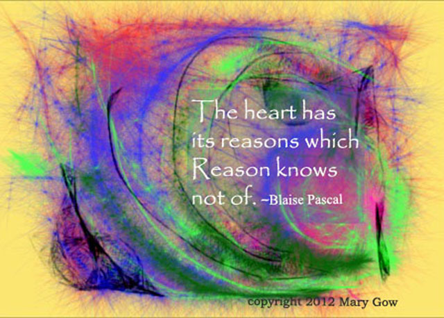 The Heart Has Its Reasons... a Quote by Blaise Pascal