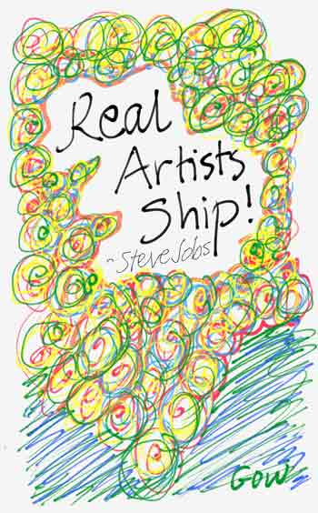 """""""Real Artists Ship"""" Quote by Steve Jobs, Drawing by Mary Gow"""