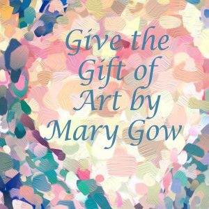 Give the Gift of Art by Mary Gow